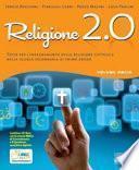 Religione 2.0. Volume unico. Testo per l'insegnamento della religione cattolica. Con espansione online. Per la Scuola media
