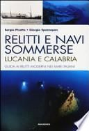 Relitti e navi sommerse. Lucania e Calabria. Guida ai relitti moderni nei mari italiani