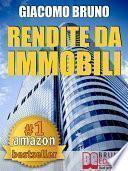 RENDITE DA IMMOBILI. Comprare Immobili in Leva Finanziaria e Creare Rendite Automatiche