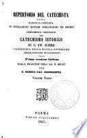 Repertorio del catechista ossia Raccolta completa di spiegazioni notizie similitudini ed esempi complemento necessario del catechismo istorico