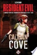 Resident Evil. Caliban Cove