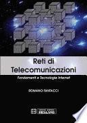 Reti di Telecomunicazioni. Fondamenti e Tecnologie Internet
