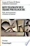 Reti telematiche e trame psicologiche. Nodi, attraversamenti e frontiere di Internet