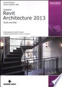 Revit Architecture 2013. Guida avanzata