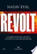 Revolt. La ribellione nel mondo contro la globalizzazione