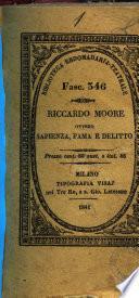 Riccardo Moore ovvero Sapienza, fama e delitto dramma in cinque parti di Federico Soulie