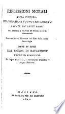 Rifflessioni morali sopra l'istoria del vecchio e nuovo testamento ecc. dal francese tradotte in lingua italiana