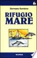 Rifugio mare, ovvero, Storia di un oceanico incompetente a vela