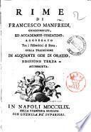 Rime di Francesco Manfredi, giureconsulto, ed accademico cosentino: aggregato tra i fisiocritici di Siena. Colla traduzione di alquante ode di Orazio