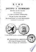Rime di Jacopo e Tommaso Mocenighi fratelli e gentiluomini veneziani. Ora per la prima volta raccolte da Giovanni Alvise Mocenigo patrizio veneziano