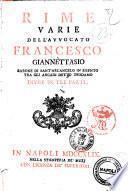 Rime varie dell'auuocato Francesco Giannettasio Barone di Sant'Arcangelo in Bisento tra gli arcadi detto Teodamo diuise in tre parti