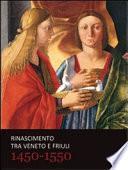 Rinascimento tra Veneto e Friuli, 1450-1550