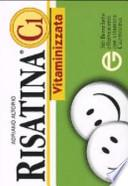Risatina C1 vitaminizzata. 365 barzellette effervescenti con vitamina cazzeggina
