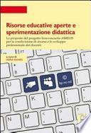 Risorse educative aperte e sperimentazione didattica. Le proposte del progetto Innovascuola - AMELIS per la condivisione di risorse e lo sviluppo professionale dei docenti