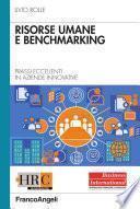 Risorse umane e benchmarking. Prassi eccellenti in aziende innovative