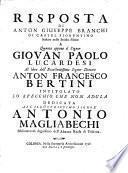 Risposta a quanto oppone Giovan Paolo Lucardesi al libro di ... Anton Francesco Bertini intitolato lo specchio che non adula etc