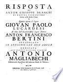 Risposta di Anton Giuseppe Branchi, ... a quanto oppone il signor Giovan Paolo Lucardesi al libro dell'eccellentissimo signor dottore Anton Francesco Bertini intitolato Lo specchio che non adula