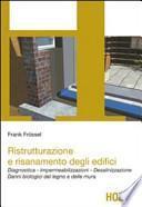 Ristrutturazione e risanamento degli edifici. Diagnostica. Impermeabilizzazioni. Desalinizzazione. Danni biologici del legno e delle mura
