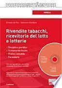 Rivendite tabacchi, ricevitorie del lotto e lotterie. Con CD-ROM