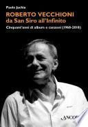 Roberto Vecchioni, da San Siro all'Infinito