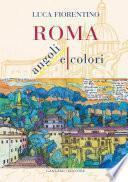 Roma. Angoli e Colori