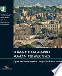Roma e lo sguardo / Roman perspectives