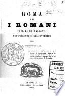 Roma ed i romani nel loro passato, nel presente e nell'avvenire