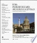 Roma, problemi dell'area archeologica centrale
