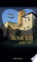 Romolo addo'sta?