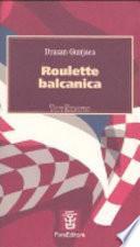 Roulette balcanica