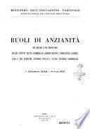 Ruoli di anzianita dei presidi e dei professori dei rr. istituti tecnici commerciali (amministrativi e mercantili) commerciali e per geometri, inferiori isolati e scuole tecniche commerciali