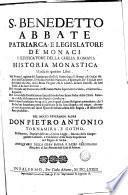 S. Benedetto abbate, patriarca' e legislatore de' monaci reedificatore della Chiesa Romana