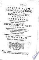Sacra Rituum Congregatione ... Cardinali Galeffi relatore Valentina beatificationis, & canonizationis ... Sororis Josephæ Mariæ a S. Agnete ... Summarium super virtutibus