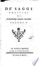 Saggi politici de'principii, progressi, e decadenza delle società. Di Francesco Mario Pagano volume 1. [-3.]