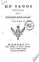 Saggi politici de' principii, progressi, e decadenza delle società di Francesco Mario Pagano. Volume 1. [-4.]