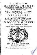 Saggio de'Supplementi theologici ... di cui abbisogna la Storia del probabilismo