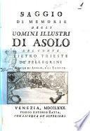Saggio di memorie degli uomini illustri di Asolo del conte Pietro Trieste De' Pellegrini ..