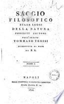 Saggio filosofico sulle leggi della natura prescritte all'uomo dell'abbate Tommaso Troisi ; accresciute di note da B. A