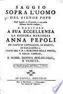 Saggio sopra l'uomo dall'Inglese in Francese, e ora nella Italiana favella traslato, etc. [The dedication signed: Celestino Petracchi.]
