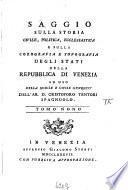 Saggio Sulla Storia Civile, Politica, Ecclesiastica E Sulla Corografia E Topografia Degli Stati Della Repubblica Di Venezia