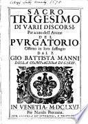 Sagro trigesimo di varii discorsi per aiuto dell'anime del purgatorio