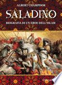Saladino. Biografia di un eroe dell'Islam