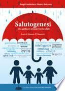 Salutogenesi. Una guida per promuovere la salute