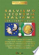 Salviamo l'economia italiana. Con o senza l'Euro