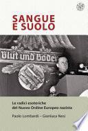 Sangue e Suolo. Le radici esoteriche del Nuovo Ordine Europeo nazista