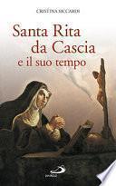 Santa Rita da Cascia e il suo tempo