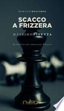 Scacco a Frizzera. Le inchieste del commissario Frizzera