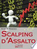 Scalping d'Assalto. Guida Strategica per Investire e Guadagnare in Borsa nell'Intraday. (Ebook Italiano - Anteprima Gratis)