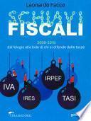 Schiavi fiscali. 2009-2019 dall'elogio alla lode di chi si difende dalle tasse