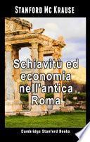 Schiavitù ed economia nell'antica Roma
